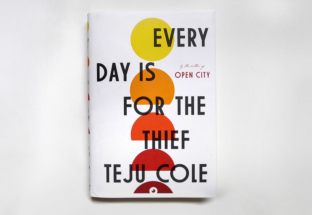 Teju Coles Every Day Is For The Thief The Last Magazine